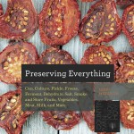 How to Can, Culture, Pickle, Freeze, Ferment, Dehydrate, Salt, Smoke, and Store Fruits, Vegetables, Meat, Milk, and More